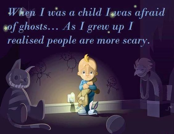 When I was a child, I was afraid of ghosts.. #quote #qotd #halloween