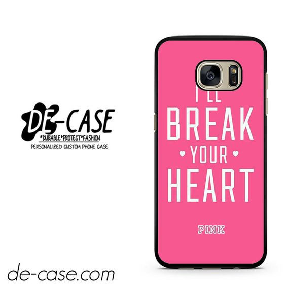 Pink Break Your Heart DEAL-8646 Samsung Phonecase Cover For Samsung Galaxy S7 / S7 Edge