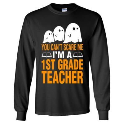 HALLOWEEN YOU CANT SCARE ME I AM A 1ST GRADE TEACHER