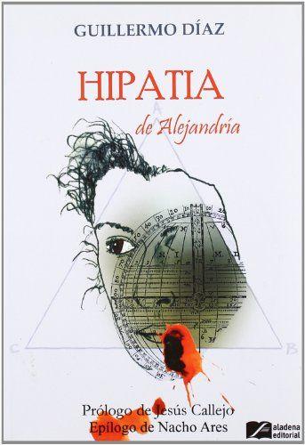 Hipatia de Alejandría / Guillermo Díaz