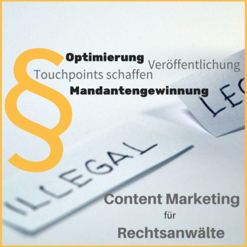 Content Marketing für Rechtsanwälte - Kanzleimarketing im Web