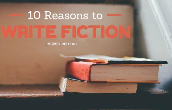 10 Reasons to Write Fiction