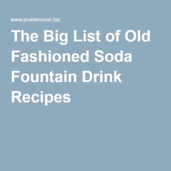 The Big List of Old Fashioned Soda Fountain Drink Recipes