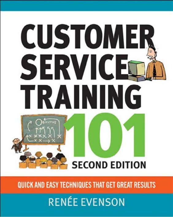 Customer service training 101 quick and easy techniques that get great results