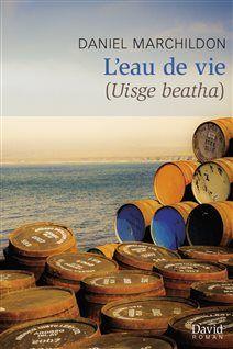 La couverture de «L'eau de vie (Uisge beatha)» de Daniel Marchildon