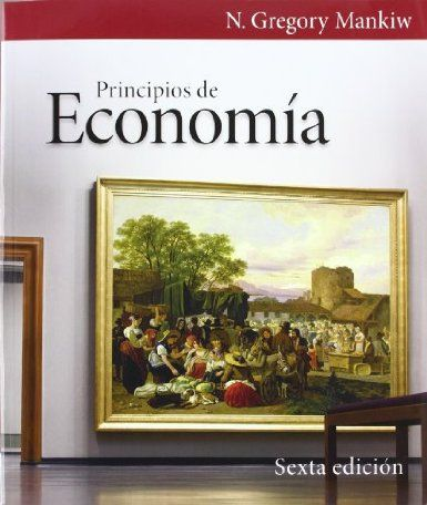 Principios de economía / N. Gregory Mankiw ; traducción, Esther Rabasco ; revisión técnica, Gloria Moreno
