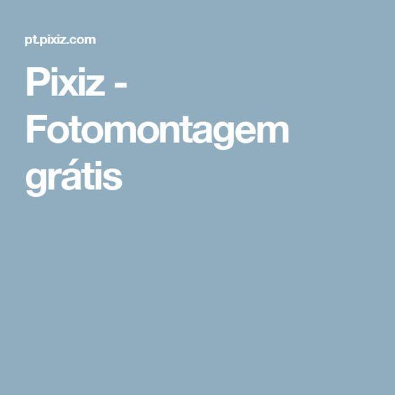 Pixiz - Fotomontagem grátis