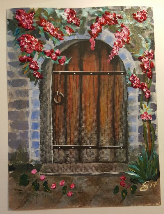 """Old Door"" by Sonia Marie. She used mediums to get the impasto effect on the flowers which feels very 3D. Excellent"