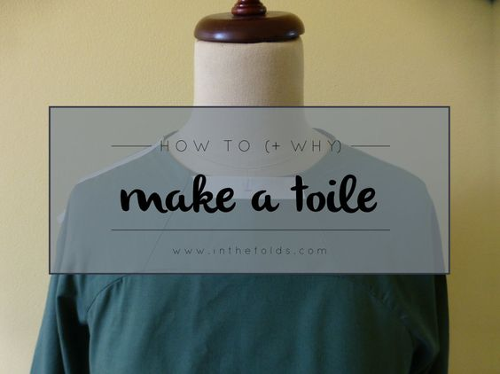 How and why make a toile - In the Folds