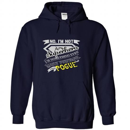 POGUE. No, Im Not Superhero Im Something Even More Powe - #gift basket #man gift. LOWEST PRICE => https://www.sunfrog.com/Names/POGUE-No-Im-Not-Superhero-Im-Something-Even-More-Powerful-Im-POGUE--T-Shirt-Hoodie-Hoodies-YearName-Birthday-7507-NavyBlue-36796168-Hoodie.html?68278