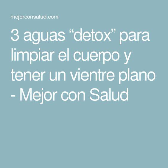 """3 aguas """"detox"""" para limpiar el cuerpo y tener un vientre plano - Mejor con Salud"""