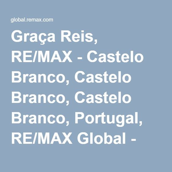 Graça Reis, RE/MAX - Castelo Branco, Castelo Branco, Castelo Branco, Portugal, RE/MAX Global - Real Estate Including Residential and Commercial Real Estate | RE/MAX, LLC.