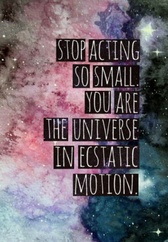 You are the Universe in ecstatic motion. #inspirational #words ...