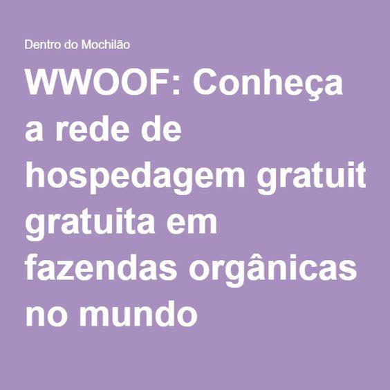 WWOOF: Conheça a rede de hospedagem gratuita em fazendas orgânicas no mundo