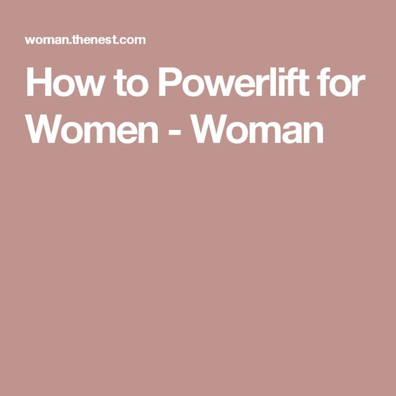 How to Powerlift for Women - Woman