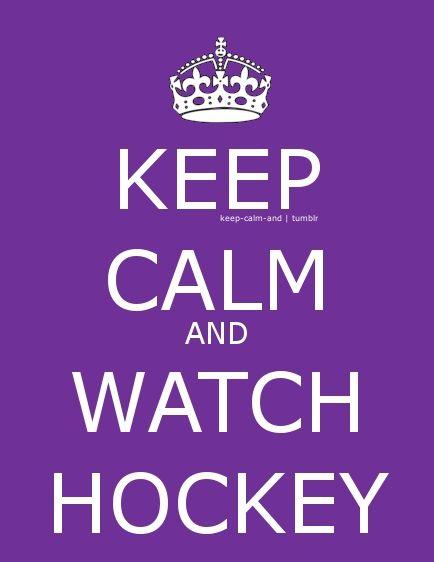 Keep calm and watch hockey