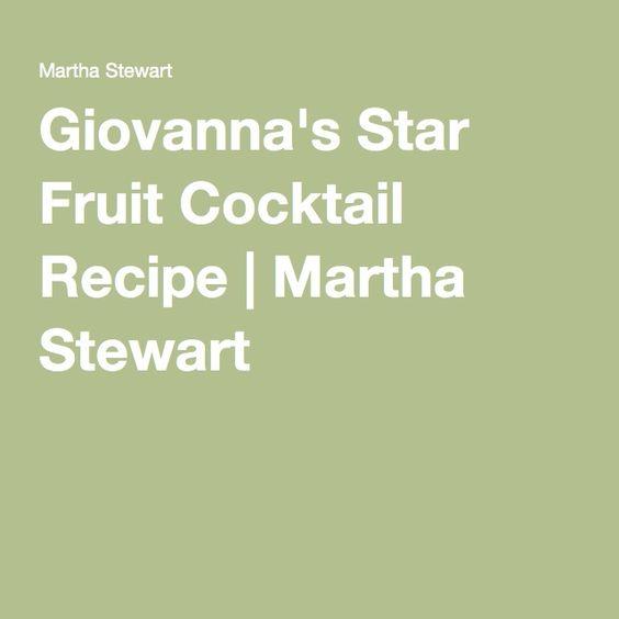 Giovanna's Star Fruit Cocktail Recipe | Martha Stewart