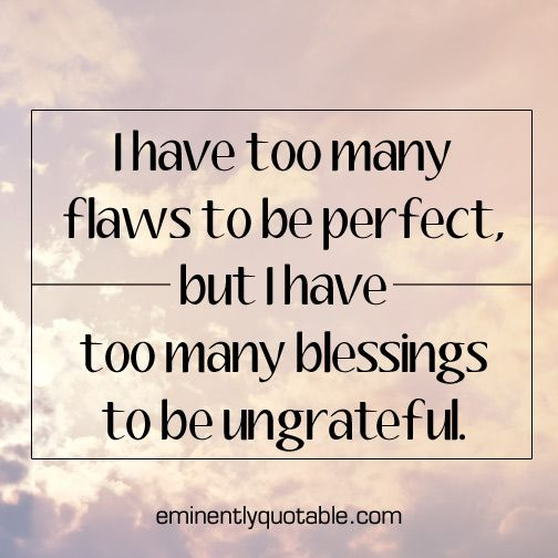 I Have Too Many Flaws To Be Perfect O Eminently Quotable Quotes Funny Sayings Inspiration Quotations O God Loves Me Perfection Quotes Happy Quotes