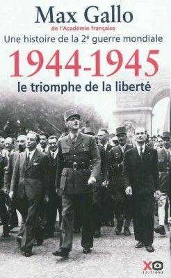 Découvrez 1944-1945, le triomphe de la liberté, de Max Gallo sur Booknode, la communauté du livre