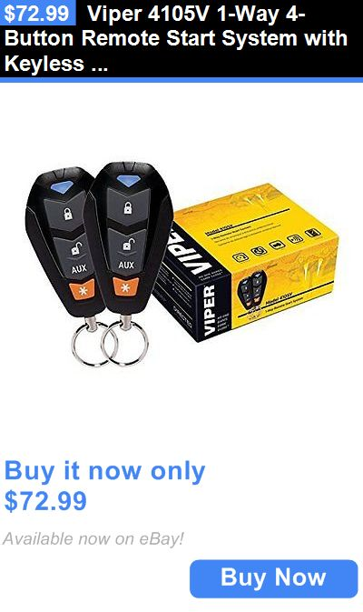 Car Alarms and Security Systems: Viper 4105V 1-Way 4-Button Remote Start System With Keyless Entry BUY IT NOW ONLY: $72.99