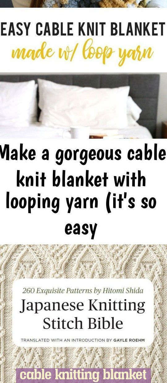Make A Gorgeous Cable Knit Blanket With Looping Yarn It S Blanket