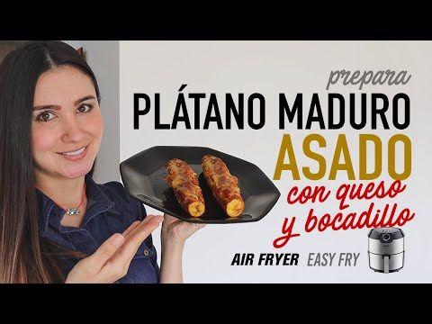 Cómo Hacer Plátano Maduro Asado En Airfryer Con Queso Y Bocadillo Receta Fácil Youtube Recetas Para Freidora Platano Asado Platano Maduro Con Queso