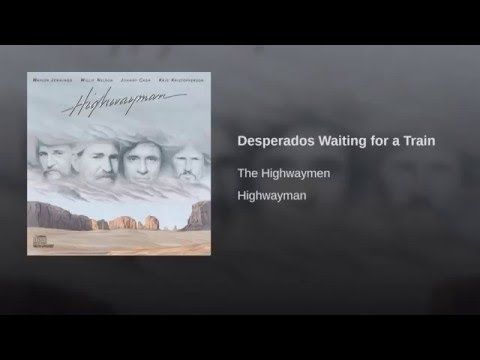 Desperados Waiting For A Train Youtube Cowboy Song Songs Sony Music Entertainment