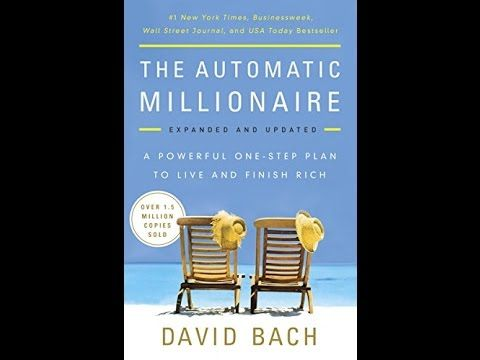 David Bach The Automatic Millionaire Audiobook Youtube Automatic Millionaire Audio Books How To Get Rich