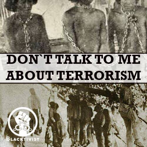 Don't talk to me about Terrorism