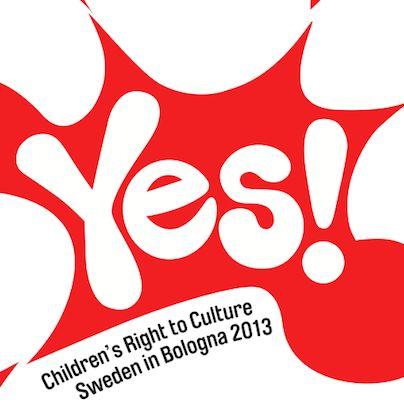 YES!!  La Svezia, in qualità di Paese ospite d'onore della Fiera del Libro per Ragazzi 2013, presenta un ampio programma di incontri e di attività in varie sedi della città: mostre, laboratori per i più piccoli, workshop sul tema del diritto dei ragazzi alla cultura.