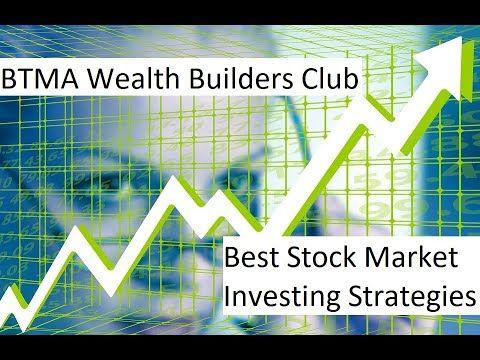 Btma Wealth Builders Club Best Stock Market Investing Strategies