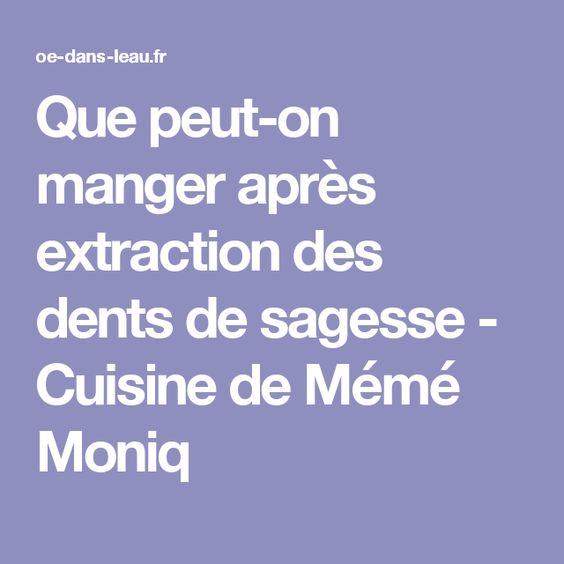 Que peut-on manger après extraction des dents de sagesse - Cuisine de Mémé Moniq