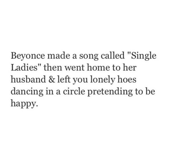 So true!   #Beyonce #singleladies