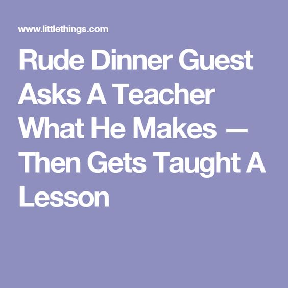 Rude Dinner Guest Asks A Teacher What He Makes — Then Gets Taught A Lesson