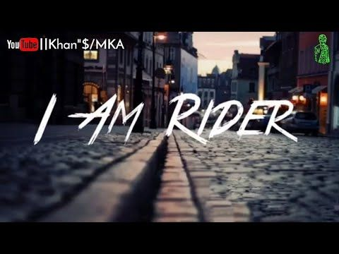 I Am Rider Whatsapp Status Go Rider Song Lyrics Imran Khan Song I Am Rider Youtube In 2020 Rider Song Imran Khan Song Go Rider