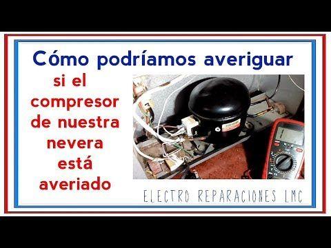 Como Averiguar Si El Compresor De Mi Nevera Está Averiado Youtube Compresor Refrigeracion Y Aire Acondicionado Aire Acondicionado