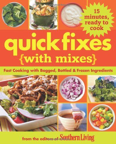Quick Fixes Mixes: Fast Cooking Bagged, Bottled « Library User Group