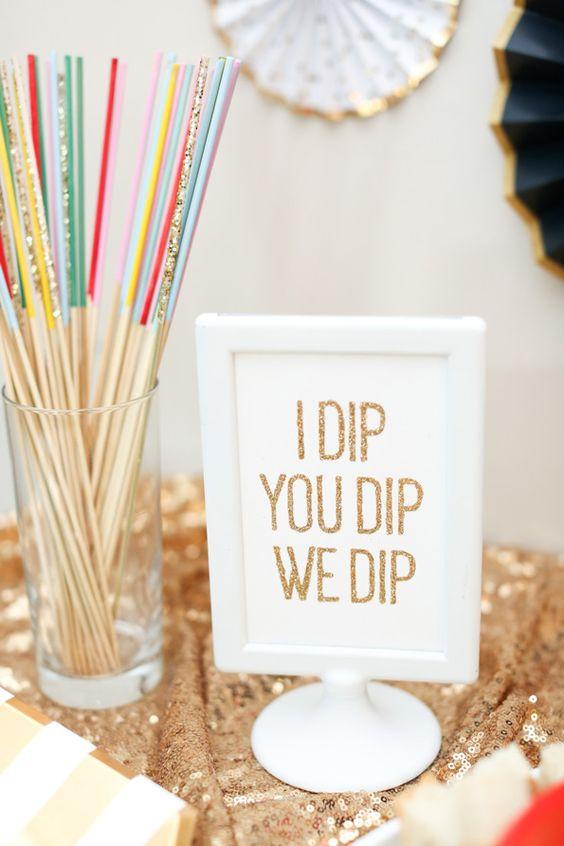Hahaha - I dip. You dip. We dip. So fun for a party