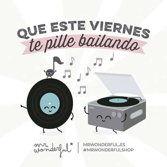 ¡A mover esas caderas que por fin es viernes! #mrwonderful #quote #friday