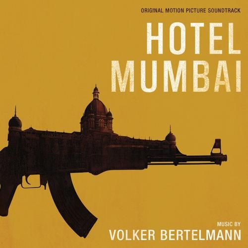 Hotel Mumbai Soundtrack By Hauschka Aka Volker Bertelmann