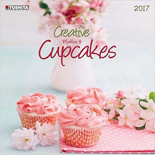 Creative Cupcakes 2017: Kalender 2017 Wonderful World: Amazon.de: Bücher
