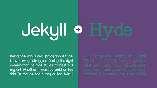 Free fonts! Jekyll and Hyde make for a brilliant serif and sans serif combination