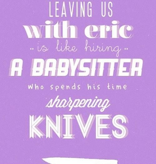 Do we actually need a babysitter who sharpens knifes ??