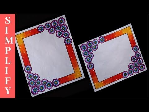 30th Wonderful Border Designs On Paper School Project File Decoration Ideas For Students Youtub File Decoration Ideas Border Design Colorful Borders Design