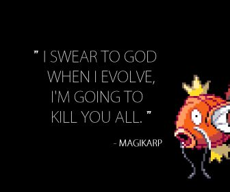 I Swear I Love You Quotes : Pokemon humor. i swear to god when i evolve im going to kill you all ...