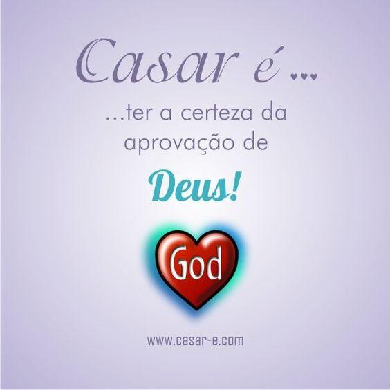 Casar É… » Arquivos » Casar é… Ter a certeza da Aprovação de Deus!