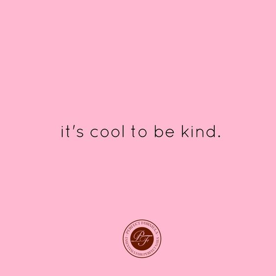 it's cool to be kind. #quote #inspired
