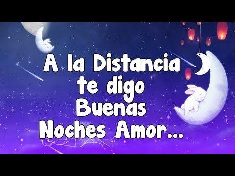 Buenas Noches Amor De Mi Vida A La Distancia Youtube Con