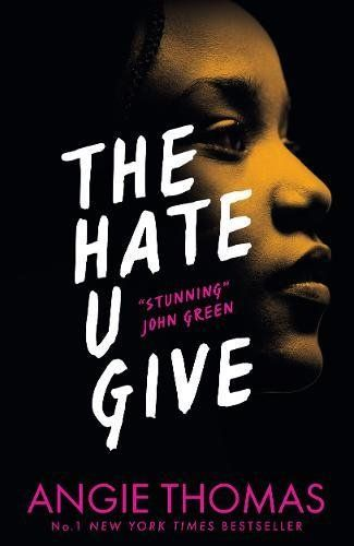 The Hate U Give by Angie Thomas Sixteen-year-old Starr lives in two worlds: the poor neighbourhood where she was born and raised and her posh high school in the suburbs. The uneasy balance between them is shattered when Starr is the only witness to the fatal shooting of her unarmed best friend, Khalil, by a police officer. Now what Starr says could destroy her community. It could also get her killed.