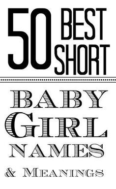 50 Best Short Names With Meanings For Your Baby Girl: Here is a list of 50…